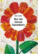 Cover-Bild zu Carle, Eric: Nur ein kleines Samenkorn
