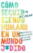 Cover-Bild zu How to Stay Human in a F*cked-Up World / Cómo seguir siendo humano en un mundo j von Desmond, Tim