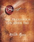 Cover-Bild zu The Secret - Das Praxisbuch für jeden Tag von Byrne, Rhonda