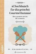 Cover-Bild zu sChochbuäch für diä gröschti Gourmetbanause von Giger, Cindy
