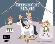 Cover-Bild zu Tierisch gute Freunde - Mein Kindergartenalbum von Mimirella (Illustr.)