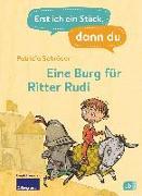 Cover-Bild zu Erst ich ein Stück, dann du - Eine Burg für Ritter Rudi