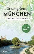 Cover-Bild zu Unser grünes München - Der nachhaltige Cityguide von Achenbach, Alexandra