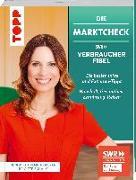 Cover-Bild zu Die Marktcheck SWR Verbraucherfibel. Die besten Infos und Experten-Tipps von Hendrike Brenninkmeyer und Brigitte Schalk von Brenninkmeyer, Hendrike