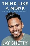 Cover-Bild zu Think Like a Monk von Shetty, Jay