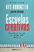 Cover-Bild zu Escuelas creativas / Creative Schools: The Grassroots Revolution That's Transforming Education von Robinson, Ken