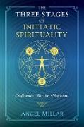 Cover-Bild zu The Three Stages of Initiatic Spirituality (eBook) von Millar, Angel