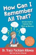 Cover-Bild zu How Can I Remember All That? (eBook) von Packiam Alloway, Tracy Packiam