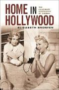 Cover-Bild zu Bronfen, Elisabeth: Home in Hollywood