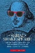 Cover-Bild zu Bronfen, Elisabeth: Serial Shakespeare: An Infinite Variety of Appropriations in American TV Drama