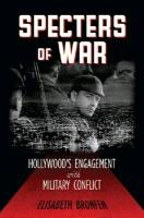 Cover-Bild zu Bronfen, Elisabeth: Specters of War: Hollywood's Engagement with Military Conflict