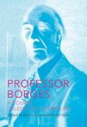 Cover-Bild zu Professor Borges: A Course on English Literature (eBook) von Borges, Jorge Luis