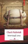 Cover-Bild zu Palahniuk, Chuck: Inventeaza ceva (eBook)