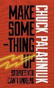 Cover-Bild zu Palahniuk, Chuck: Make Something Up (eBook)