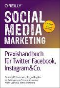 Cover-Bild zu Social Media Marketing - Praxishandbuch für Twitter, Facebook, Instagram & Co