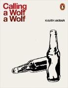 Cover-Bild zu Calling a Wolf a Wolf von Akbar, Kaveh