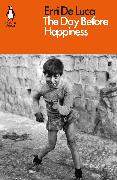 Cover-Bild zu De Luca, Erri: The Day Before Happiness (eBook)