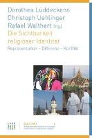 Cover-Bild zu Lüddeckens, Dorothea (Hrsg.): Die Sichtbarkeit religiöser Identität