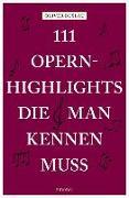 Cover-Bild zu 111 Opernhighlights, die man kennen muss von Buslau, Oliver