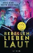 Cover-Bild zu Rebellen lieben laut von Stehfest, Eric