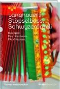 Cover-Bild zu Vom Langnauerli und Stöpselbass zum Schwyzerörgeli von Hugi, Beat