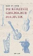 Cover-Bild zu Die kürzeste Geschichte der Musik von Geck, Martin