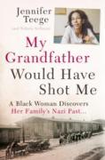 Cover-Bild zu My Grandfather Would Have Shot Me (eBook) von Teege, Jennifer