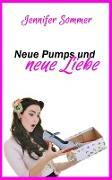 Cover-Bild zu Neue Pumps und neue Liebe (eBook) von Sommer, Jennifer