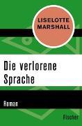 Cover-Bild zu Marshall, Liselotte: Die verlorene Sprache