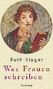 Cover-Bild zu Klüger, Ruth: Was Frauen schreiben