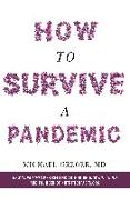 Cover-Bild zu How to Survive a Pandemic von Greger, Michael