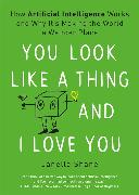 Cover-Bild zu You Look Like a Thing and I Love You von Shane, Janelle