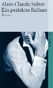 Cover-Bild zu Sulzer, Alain Claude: Ein perfekter Kellner
