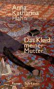 Cover-Bild zu Hahn, Anna Katharina: Das Kleid meiner Mutter