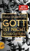 Cover-Bild zu Grjasnowa, Olga: Gott ist nicht schüchtern