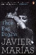 Cover-Bild zu Marías, Javier: Thus Bad Begins (eBook)