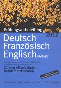 Cover-Bild zu Prüfungsvorbereitung 2012 Deutsch, Französisch, Englisch von Sekundarlehrkräfte des Kantons Zürich (Hrsg.)