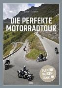 Cover-Bild zu Die perfekte Motorradtour von Stübinger, Oskar