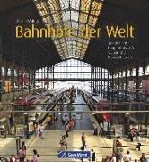 Cover-Bild zu Bahnhöfe der Welt von Weltner, Martin