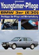 Cover-Bild zu Youngtimer-Pflege BMW 3er (E30) von Berghoff, Mischa