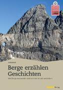Cover-Bild zu Berge erzählen Geschichten - Arbeitsheft von IG UNESCO-Welterbe Tektonikarena Sardona (Hrsg.)