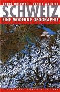 Cover-Bild zu Schweiz - eine moderne Geographie von Odermatt, André