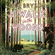 Cover-Bild zu A Walk in the Woods von Bryson, Bill