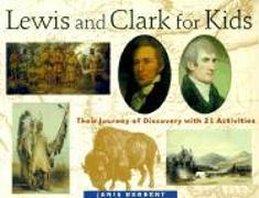 Cover-Bild zu Herbert, Janis: Lewis and Clark for Kids: Their Journey of Discovery with 21 Activities