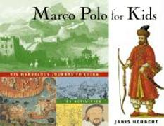 Cover-Bild zu Herbert, Janis: Marco Polo for Kids: His Marvelous Journey to China, 21 Activities