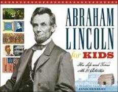 Cover-Bild zu Herbert, Janis: Abraham Lincoln for Kids: His Life and Times with 21 Activities