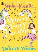 Cover-Bild zu Kinsella, Sophie: Mummy Fairy and Me: Unicorn Wishes