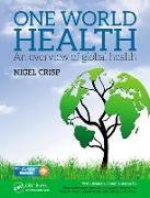 Cover-Bild zu Crisp, Lord Nigel: One World Health: An Overview of Global Health