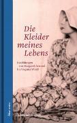 Cover-Bild zu Hülsenbeck, Annette (Hrsg.): Die Kleider meines Lebens