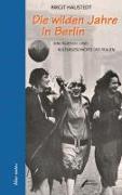 Cover-Bild zu Haustedt, Birgit: Die wilden Jahre in Berlin